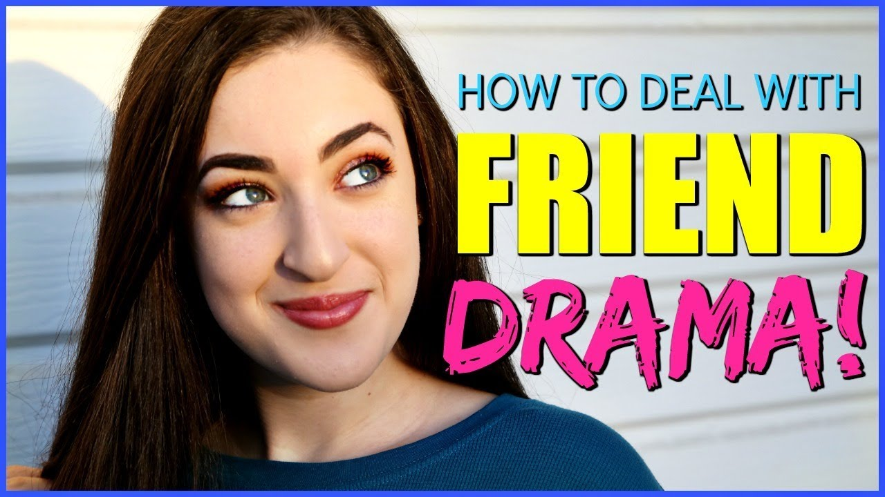 How to deal with friend drama